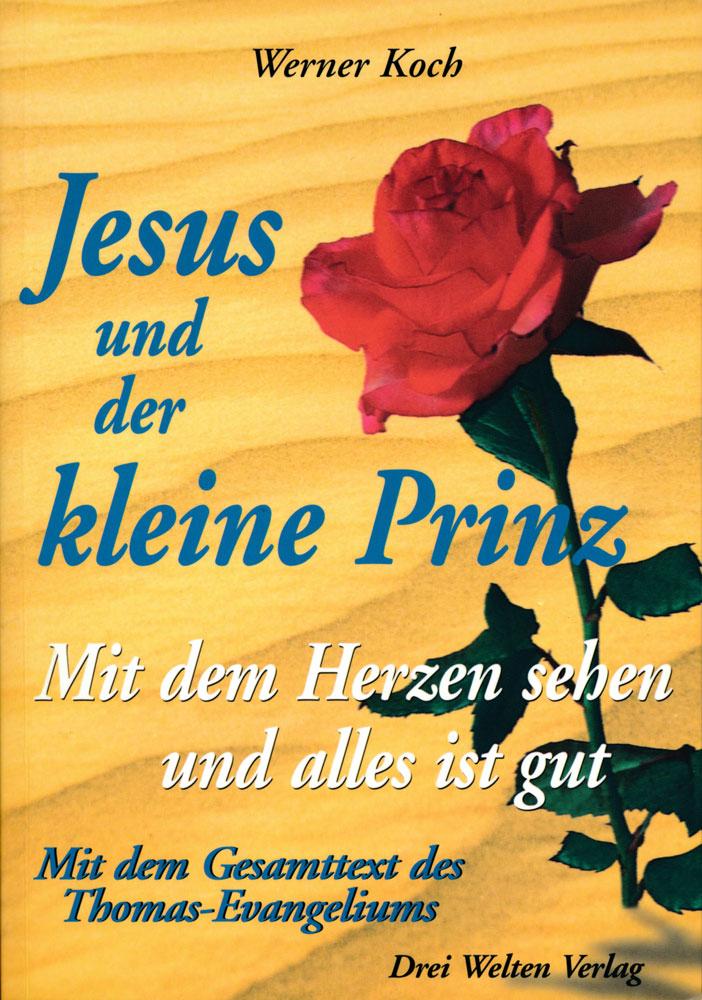 Jesus-und-der-kleine-Prinz,-mit-dem-Herzen-sehen-und-alles-ist-gut